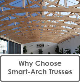 Why Choose Smart-Arch Trusses